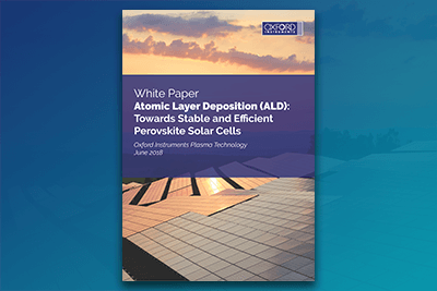 ALD Towards Stable and Efficient Perovskite Solar Cells White Paper