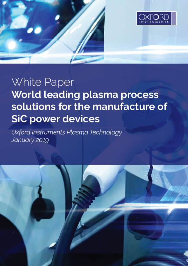 World leading plasma process solutions for the manufacture of SiC power devices
